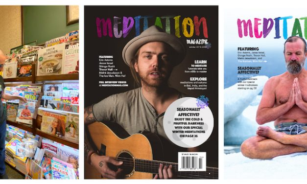 OMG Our First National Issue of Meditation Magazine Is On All The Shelves!